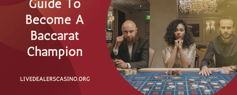 Guide To Become A Baccarat Champion